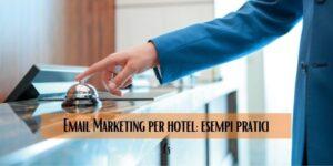 Email Marketing per hotel_ esempi pratici