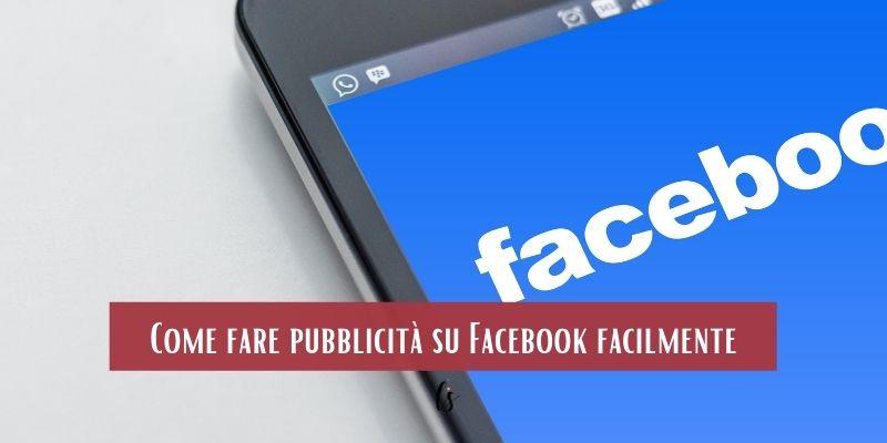 Come fare pubblicità su Facebook facilmente
