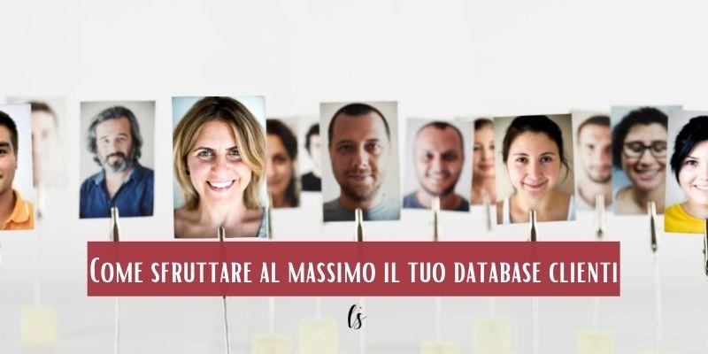 Come sfruttare al massimo il tuo database clienti